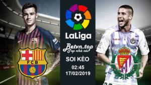 Soi kèo Barcelona vs Valladolid, 2h45 ngày 17/02 La Liga - Nhà cái Dafabet
