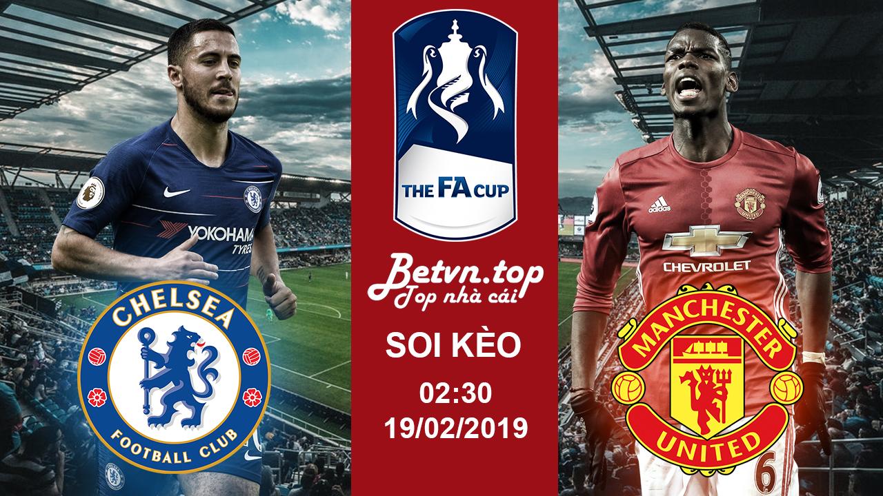 Soi kèo Chelsea vs Man Utd, 02h30 ngày 19/02 Cup FA – Nhà cái Fb88