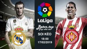 Soi kèo Real Madrid vs Girona, 18h00 ngày 17/02 La Liga