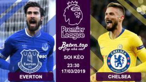 Nhận định Everton vs Chelsea 23h30, 17/3 (vòng 31 Ngoại hạng Anh)