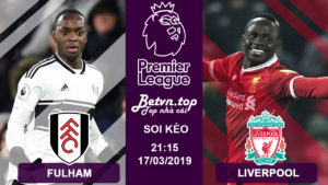 Nhận định Fulham vs Liverpool, 21h15 ngày 17/3 (Ngoại Hạng Anh)