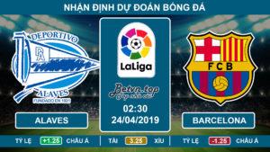 Nhận định Alaves vs Barcelona, 02h30 ngày 24/4 VĐQG Tây Ban Nha