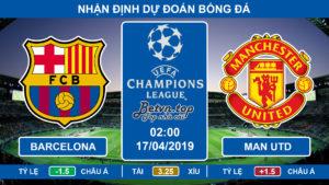 Nhận định Barcelona vs Man utd, 02h00, 17/4/2019 Champions League
