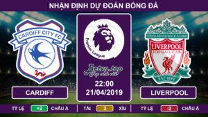 Nhận định Cardiff vs Liverpool, 22h00 ngày 21/04 Ngoại hạng Anh