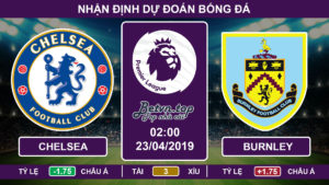 Nhận định Chelsea vs Burnley, 02h00 ngày 23/4 Ngoại Hạng Anh