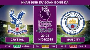 Nhận định Crystal Palace vs Man City, 20h05, 14/4/2019 Ngoại hạng Anh