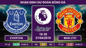 Nhận định Everton vs Man Utd, 19h30 ngày 21/04 Ngoại hạng Anh