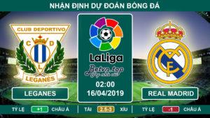 Nhận định Leganes vs Real Madrid, 02h00, 16/4/2019 La Liga