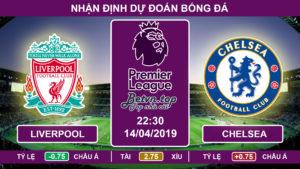 Nhận định Liverpool vs Chelsea, 22h30, 14/4/2019 Ngoại hạng Anh
