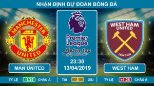 Nhận định Man Utd vs West Ham, 23h30, 13/4/2019 Ngoại hạng Anh