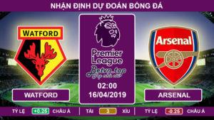 Nhận định Watford vs Arsenal, 02h00, 16/4/2019 Ngoại hạng Anh