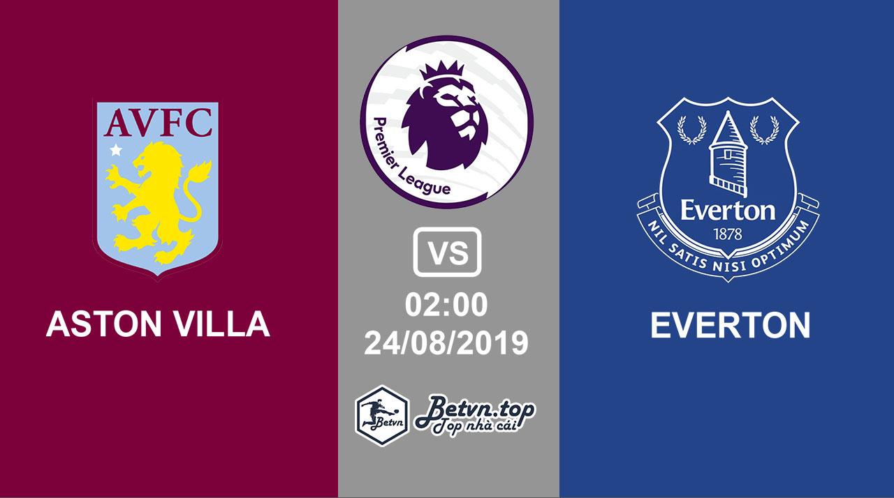 Nhận định kèo bóng đá Aston Villa vs Everton, 02h00 24/8/2019 Ngoại hạng Anh