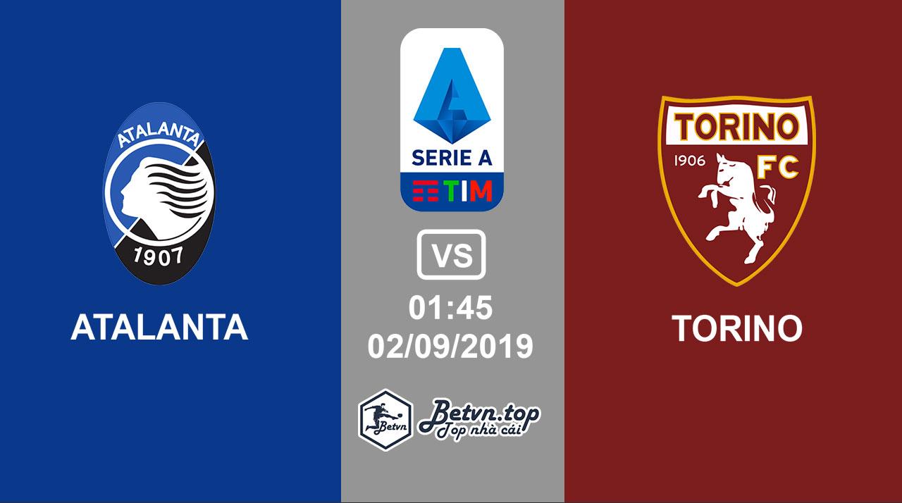 Hướng dẫn cá độ bóng đá qua mạng Atalanta vs Torino, 1h45 02/09/2019 VĐQG Italia