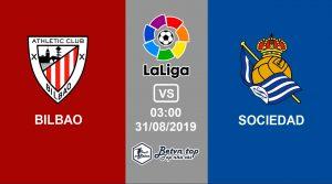 Hướng dẫn cá độ bóng đá qua mạng Bilbao vs Sociedad, 3h00 31/8/2019 VĐQG Tây Ban Nha