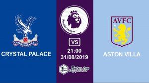 Hướng dẫn cá độ bóng đá qua mạng Crystal Palace vs Aston Villa, 21h00 31/08/2019 Ngoại hạng Anh