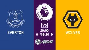 Hướng dẫn cá độ bóng đá qua mạng Everton vs Wolves, 20h00 1/09/2019 Ngoại hạng Anh