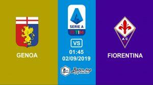 Hướng dẫn cá độ bóng đá qua mạng Genoa vs Fiorentina, 1h45 02/09/2019 VĐQG Italia