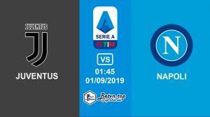 Hướng dẫn cá độ bóng đá qua mạng Juventus vs Napoli, 1h45 01/09/2019 VĐQG Italia