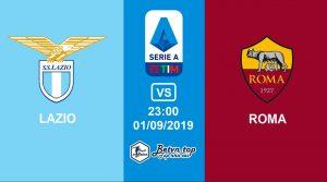 Hướng dẫn cá độ bóng đá qua mạng Lazio vs AS Roma, 23h00 01/09/2019 VĐQG Italia