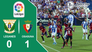 Video Highlights Leganes vs Osasuna 17/08/2019