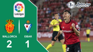 Video Highlights Mallorca vs Eibar 17/08/2019