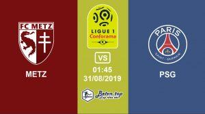 Hướng dẫn cá độ bóng đá qua mạng Metz vs PSG, 1h45 31/08/2019 VĐQG Pháp