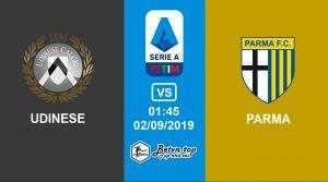 Hướng dẫn cá độ bóng đá qua mạng Udinese vs Parma, 1h45 02/09/2019 VĐQG Italia