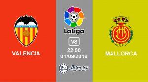 Hướng dẫn cá độ bóng đá qua mạng Valencia vs Mallorca, 22h00 1/9/2019 VĐQG Tây Ban Nha