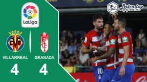 Video Highlights Villarreal vs Granada 17/08/2019