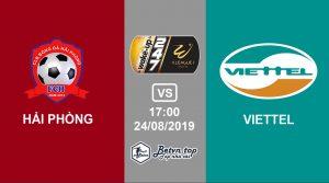 Nhận định kèo bóng đá Hải Phòng vs Viettel, 17h00 24/8/2019 VĐQG Việt Nam