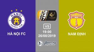Hướng dẫn cá độ bóng đá qua mạng Hà Nội FC vs Nam Định, 19h00 11/9/2019 VĐQG Việt Nam