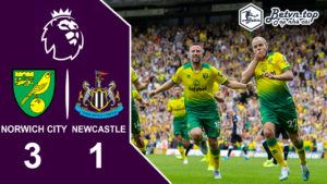Video Highlights Norwich vs Newcastle 17/08/2019