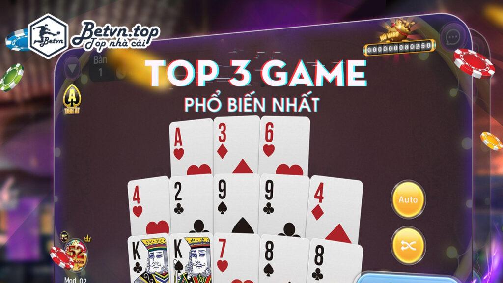 TOP 3 GAME ĐÁNH BÀI