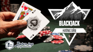 Chơi bài Blackjack