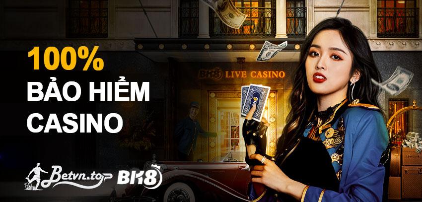 bảo hiểm 100 casino bk8